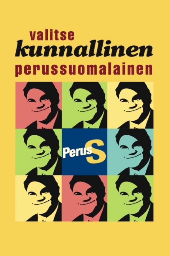 Perussuomalaisten kuntavaalijuliste.